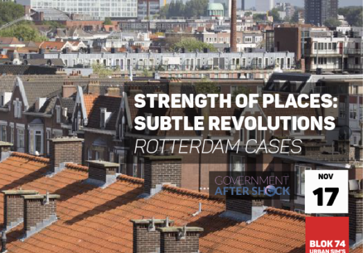 Strength of Places: Subtle Revolutions – Rotterdam Cases